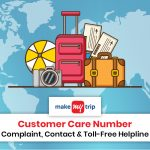 MakeMyTrip Customer Care Number: Complaint, Contact & Toll-Free Helpline