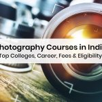 Photography Courses in India: Top Colleges, Career, Fees & Eligibility
