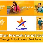 Star Pravah Serial List: Timings, Schedule, and Best Shows