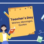 100+ Teachers Day Wishes, Messages, Quotes 2021