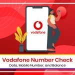 How to Check your Vodafone Number: Data, Mobile Number, and Balance