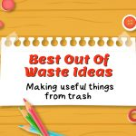 30 Best Out of Waste Ideas for School Kids