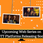 Upcoming Web Series on OTT Platforms Releasing Soon in 2021