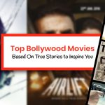 30 Top Bollywood Movies Based on True Stories to Inspire You