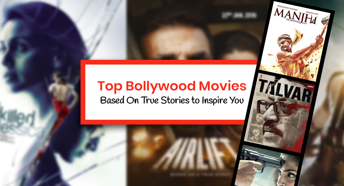 Bollywood Movies Based on True Stories