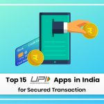 Top 15 UPI Apps in India for Secured Transaction