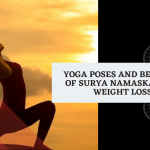 Benefits of Surya Namaskar for Weight Loss & Healthy Body