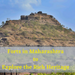 20 Stunning Forts in Maharashtra to Explore the Rich Heritage