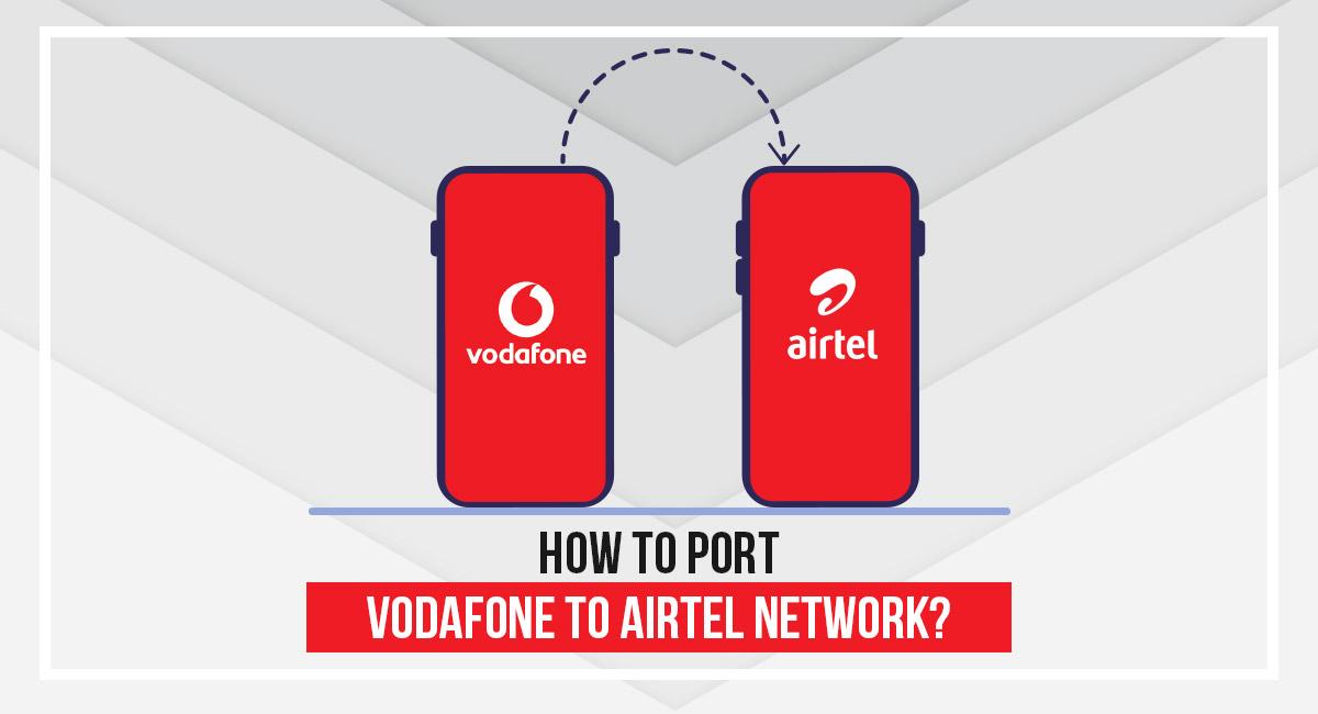 Port Vodafone to Airtel