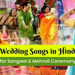 Wedding Songs in Hindi for Sangeet & Mehndi Ceremony
