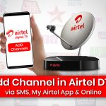 Add Channel in Airtel DTH via SMS, My Airtel App & Online
