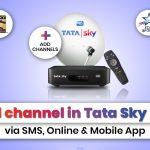 Add Channel in Tata Sky DTH via SMS, Online & Mobile App
