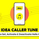 Idea Caller Tune: How to Set, Activate & Deactivate Hello Tunes