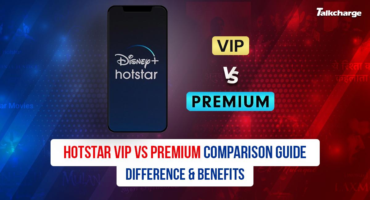 Hotstar VIP vs Premium