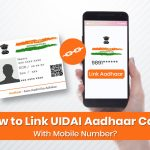 How to Link UIDAI Aadhar Card With Mobile Number?