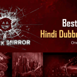 20+ Best Netflix Hindi Dubbed Series One Should Not Miss
