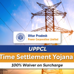 UPPCL One Time Settlement Yojana 2021: 100% Waiver on Surcharge