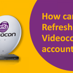 How can I Refresh the Videocon D2H Account?
