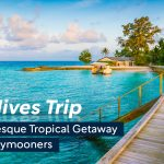 Maldives Trip: A Picturesque Tropical Getaway for Honeymooners