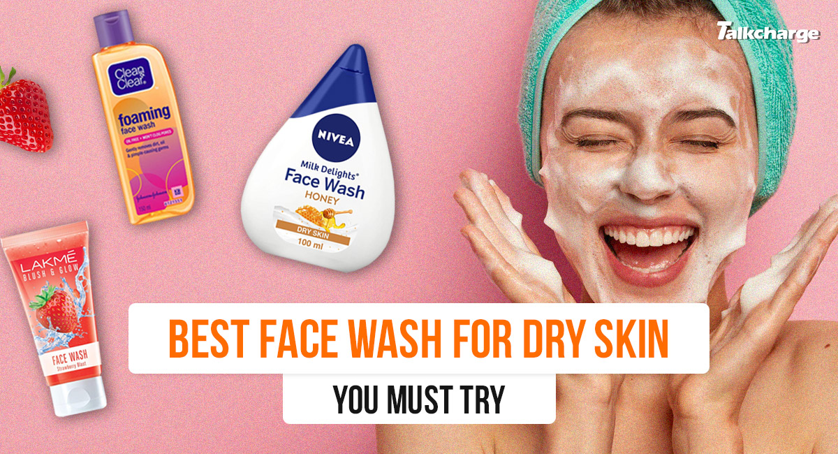 Face Wash for Dry Skin