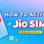 How to Activate Jio SIM for Voice call and 4G Data?