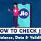How to Check Jio Balance, Data & Validity