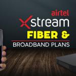 Airtel Xstream Fiber Plans 2021: Broadband Plans and their Benefits