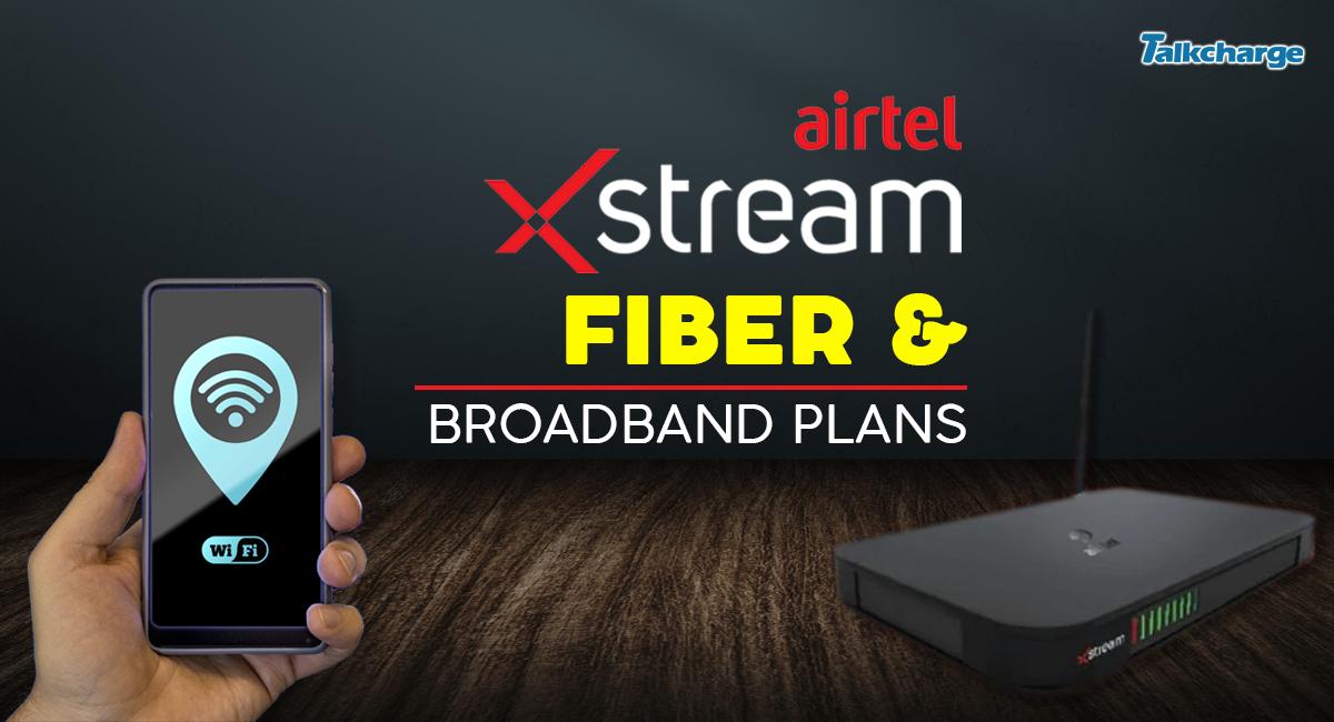 Airtel Xstream Fiber Plans