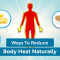 How To Reduce Body Heat: 10 Home Remedies for Quick Relief