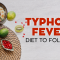 This Is the Best Typhoid Fever Diet to Follow