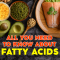 All You Need to Know about Fatty Acids