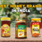 Best Honey Brands in India: Price and User Reviews