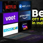 Best OTT Platforms in India for your Complete Dose of Entertainment