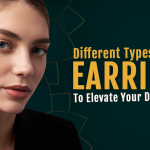 Different Types of Earrings to Elevate Your Daily Look