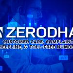 Zerodha Customer Care, Complaint, Helpline, & Toll-Free Numbers