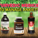 Ayurvedic Medicine to Manage Anxiety