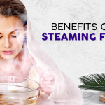Benefits of Steaming Face: Different Techniques, Oils & Herbs to Use