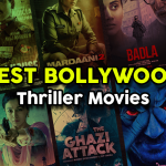 Best Bollywood Thriller Movies That Will Keep You Hooked to Screen
