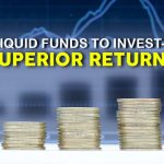 Best Liquid Funds to Invest in for Superior Returns