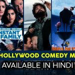 Hollywood Comedy Movies in Hindi that will Lighten-Up Your Mood