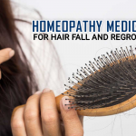 Best Homeopathy Medicine for Hair Fall and Regrowth