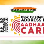 How to Change Address in Aadhaar Card?