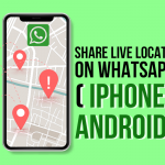 How iPhone & Android Users can Share Live/Current Locations on Whatsapp?