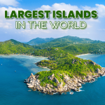 Largest Islands in the World by Geographical Area