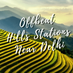 Top 10 Offbeat Hill Stations Near Delhi to Beat the Heat