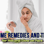 Home Remedies and Tips for Natural Glow on Face